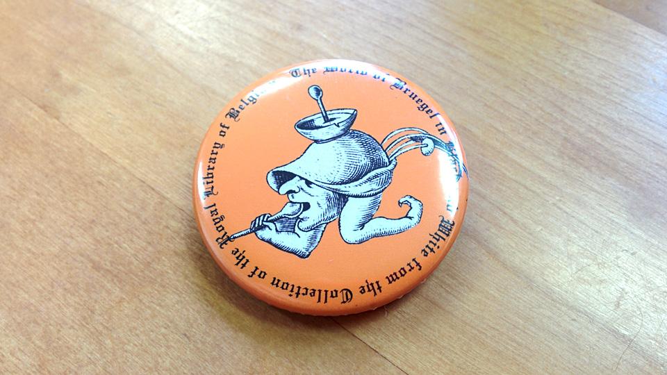 ピーテル・ブリューゲルの缶バッチをもらったのとDVD購入。